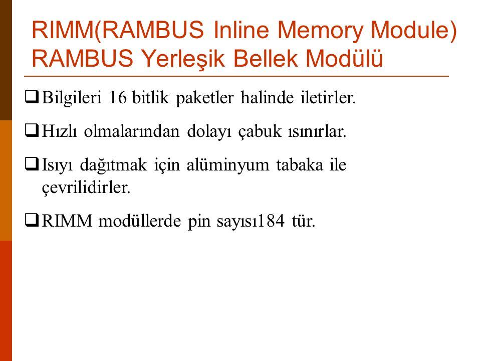 RIMM(RAMBUS Inline Memory Module) RAMBUS Yerleşik Bellek Modülü
