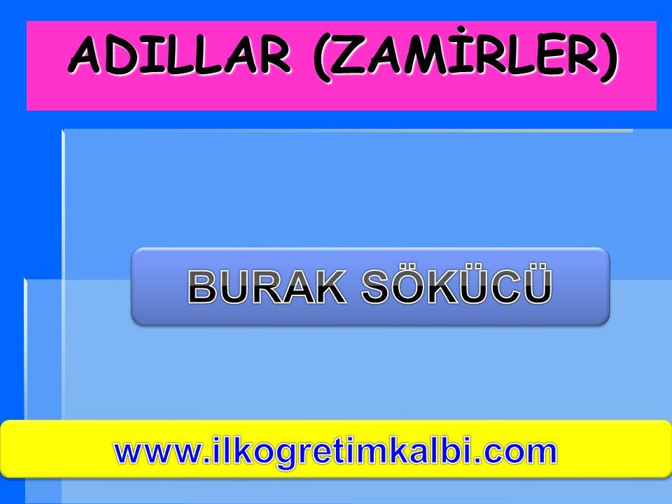 ADILLAR (ZAMİRLER) BURAK SÖKÜCÜ www.ilkogretimkalbi.com