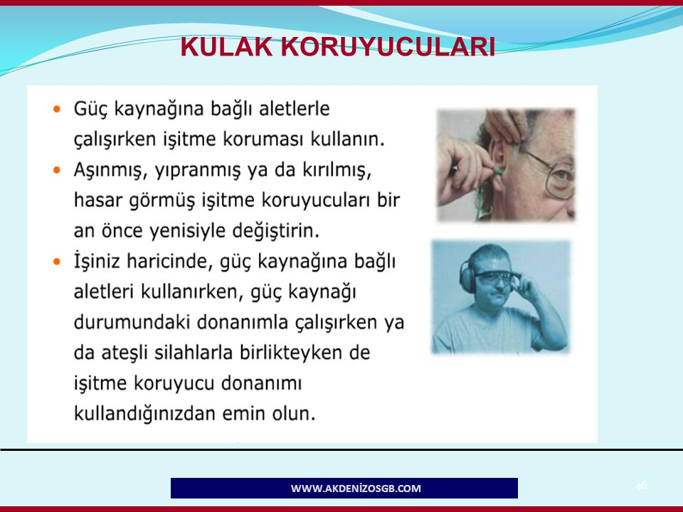 KULAK KORUYUCULARI WWW.AKDENİZOSGB.COM 46 46