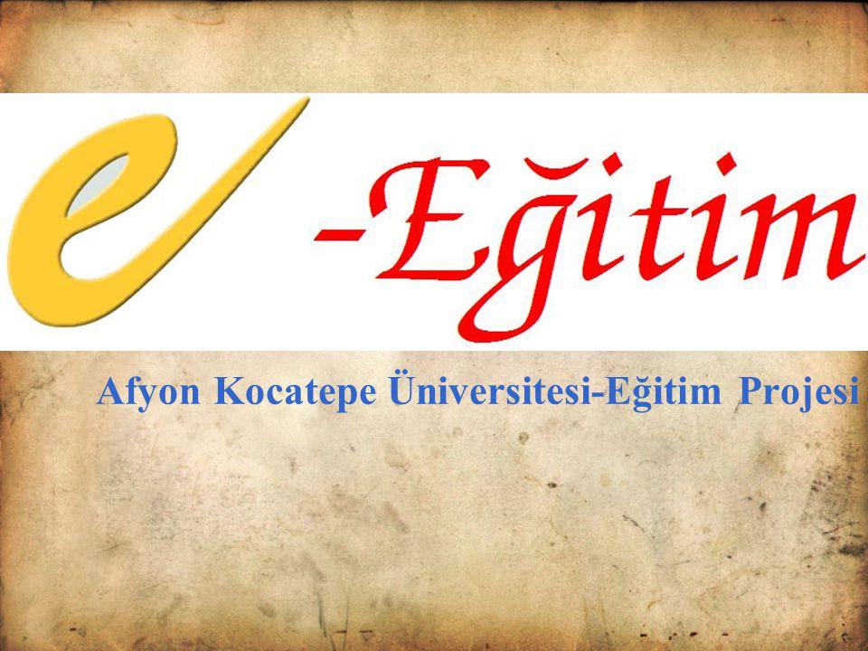 Afyon Kocatepe Üniversitesi-Eğitim Projesi