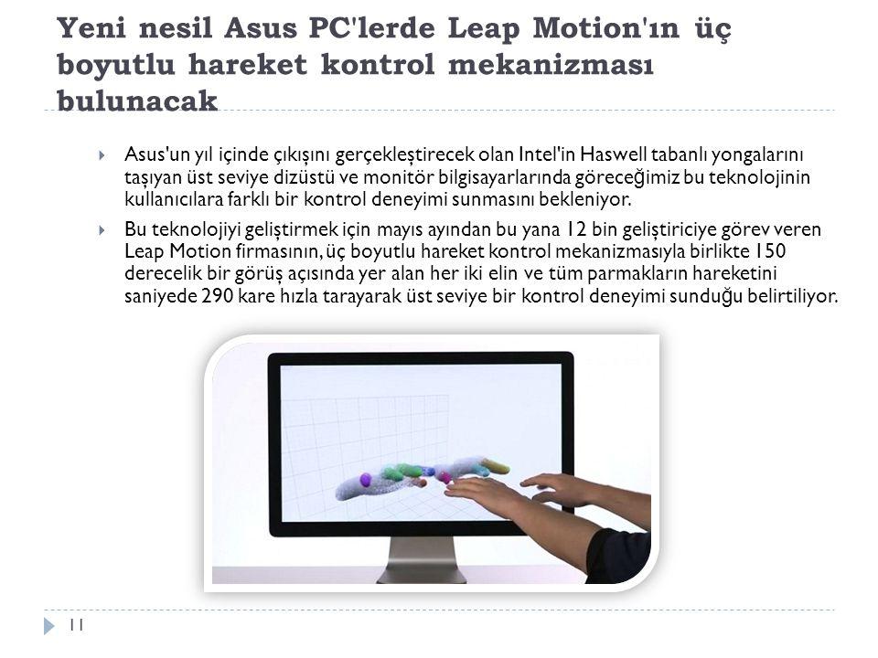 Yeni nesil Asus PC lerde Leap Motion ın üç boyutlu hareket kontrol mekanizması bulunacak