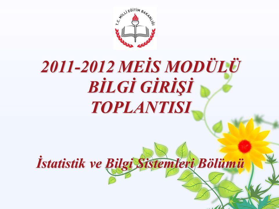 2011-2012 MEİS MODÜLÜ BİLGİ GİRİŞİ TOPLANTISI