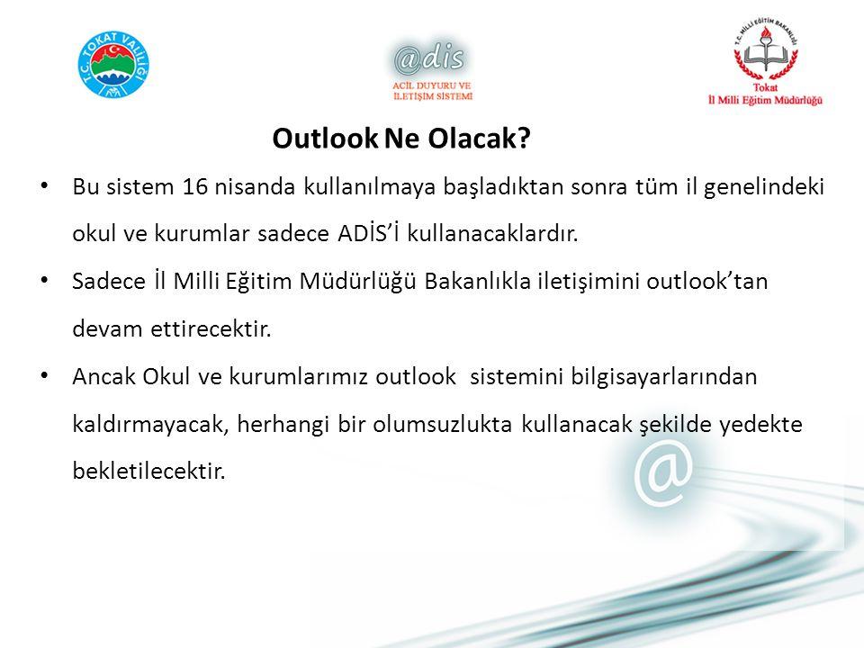 Outlook Ne Olacak Bu sistem 16 nisanda kullanılmaya başladıktan sonra tüm il genelindeki okul ve kurumlar sadece ADİS'İ kullanacaklardır.