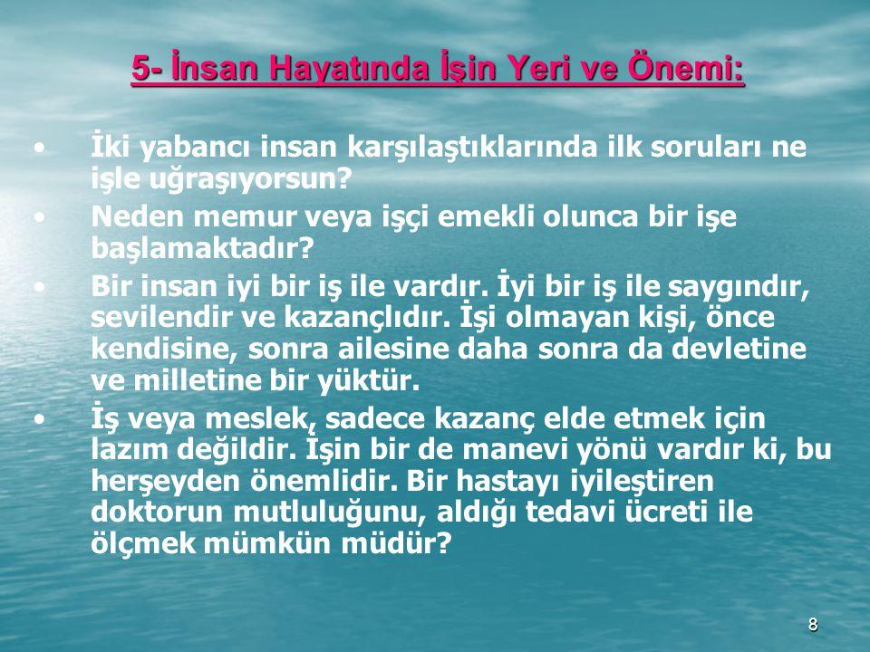 5- İnsan Hayatında İşin Yeri ve Önemi: