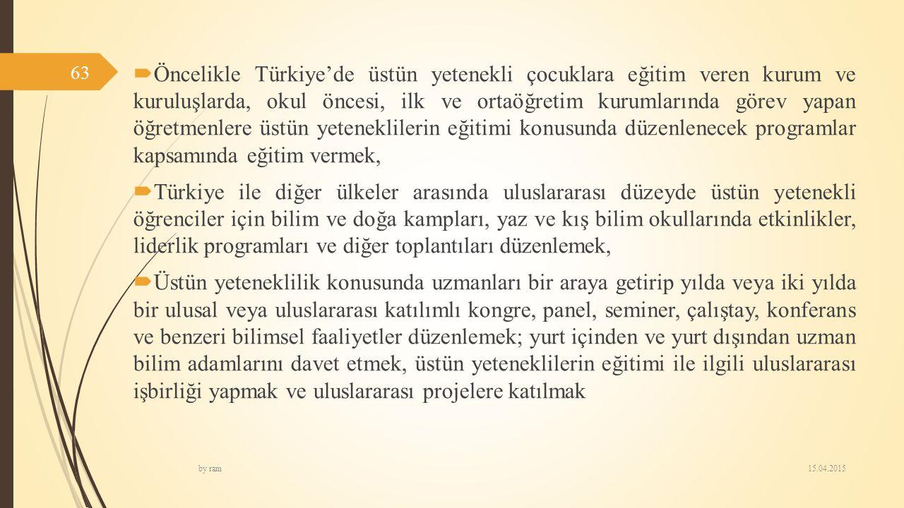 Öncelikle Türkiye'de üstün yetenekli çocuklara eğitim veren kurum ve kuruluşlarda, okul öncesi, ilk ve ortaöğretim kurumlarında görev yapan öğretmenlere üstün yeteneklilerin eğitimi konusunda düzenlenecek programlar kapsamında eğitim vermek,