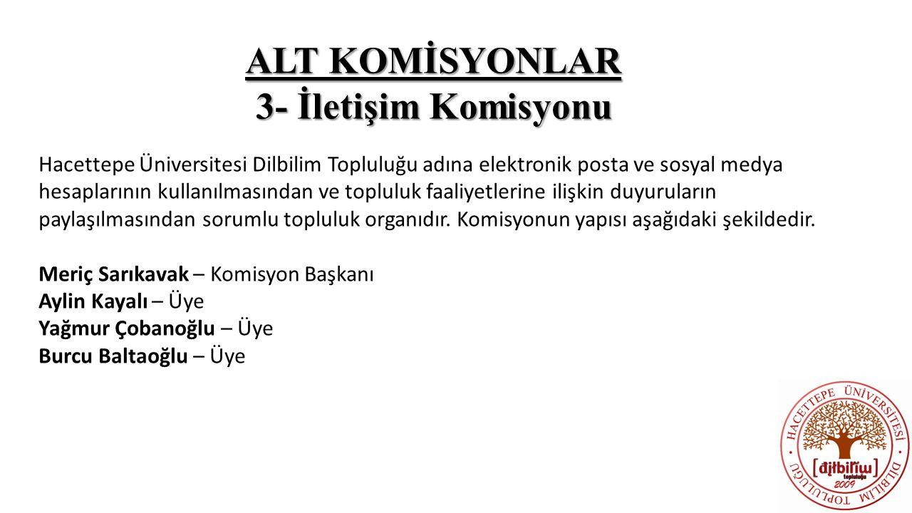 ALT KOMİSYONLAR 3- İletişim Komisyonu