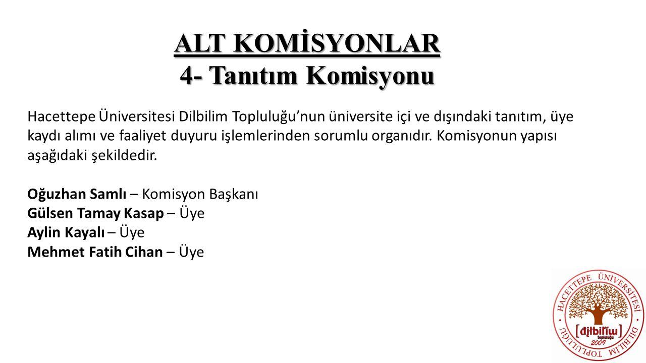 ALT KOMİSYONLAR 4- Tanıtım Komisyonu