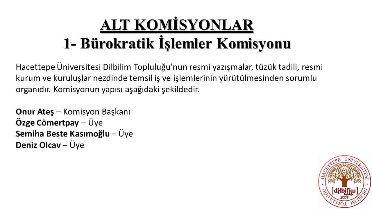 1- Bürokratik İşlemler Komisyonu