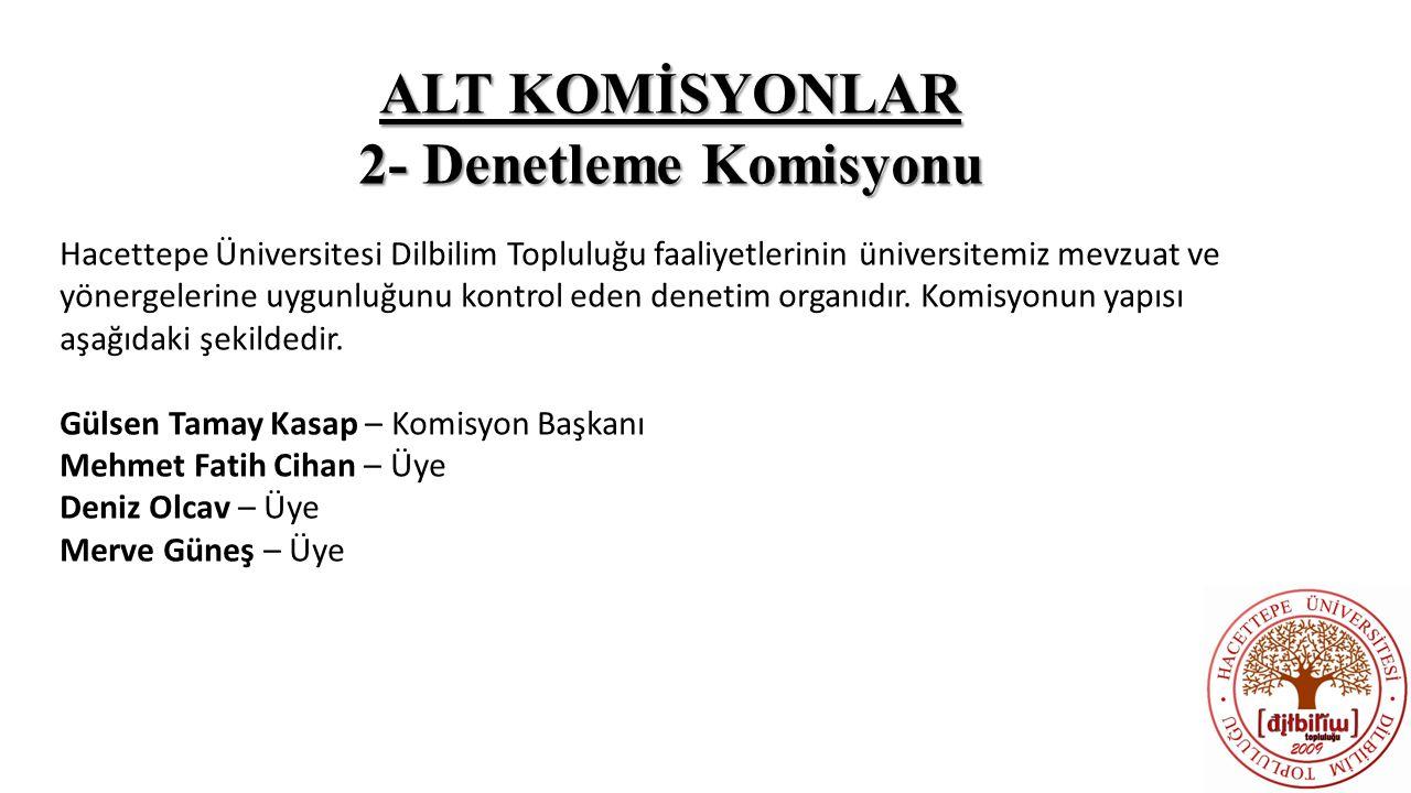 ALT KOMİSYONLAR 2- Denetleme Komisyonu