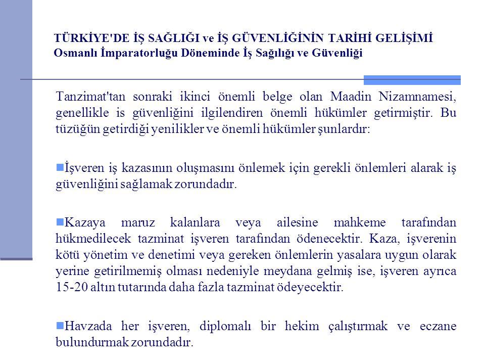 TÜRKİYE DE İŞ SAĞLIĞI ve İŞ GÜVENLİĞİNİN TARİHİ GELİŞİMİ Osmanlı İmparatorluğu Döneminde İş Sağılığı ve Güvenliği