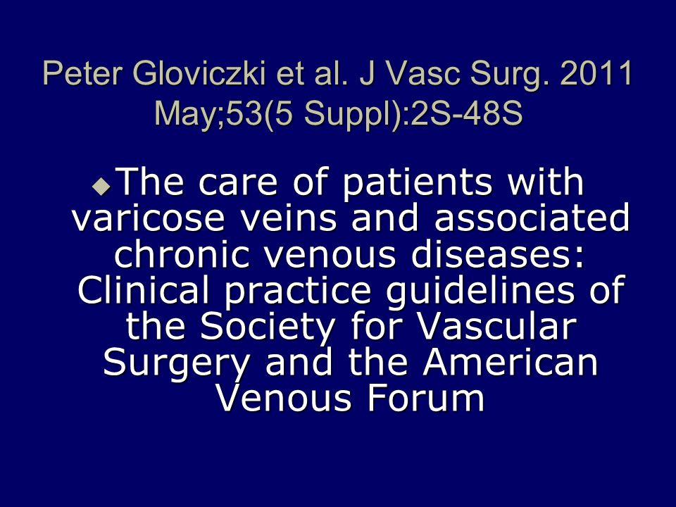 Peter Gloviczki et al. J Vasc Surg. 2011 May;53(5 Suppl):2S-48S