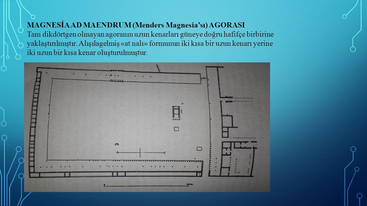MAGNESİA AD MAENDRUM (Menders Magnesia'sı) AGORASI