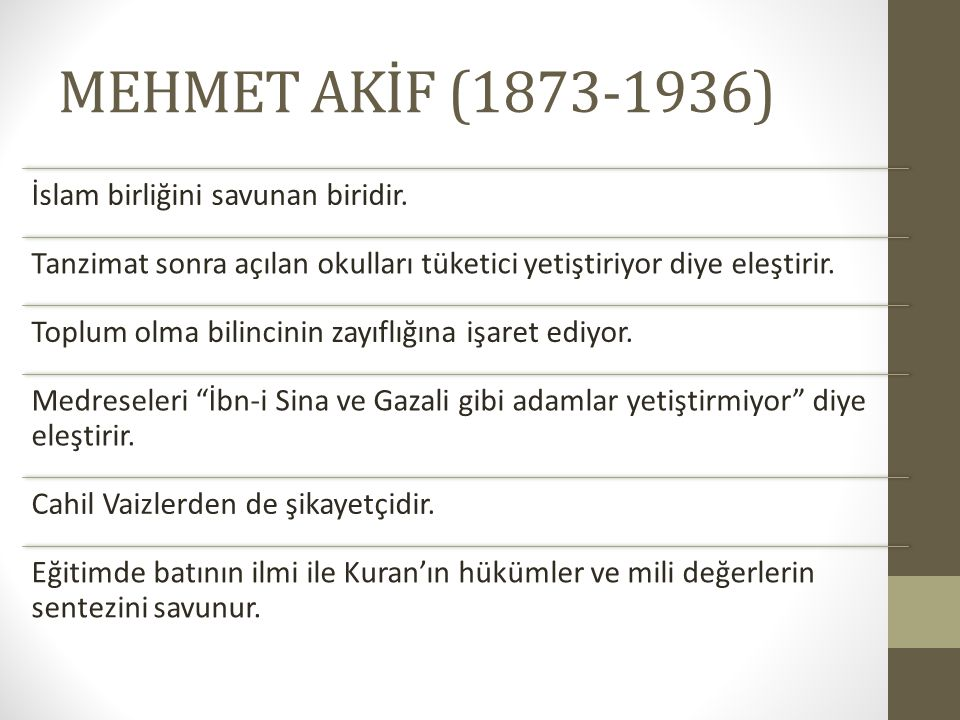 MEHMET AKİF (1873-1936) İslam birliğini savunan biridir.