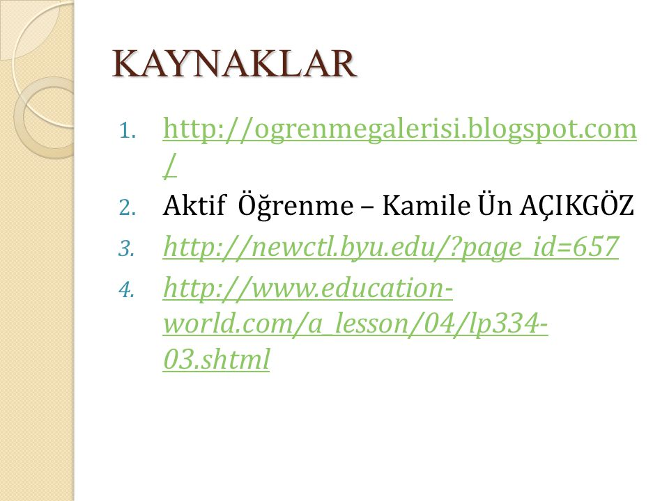 KAYNAKLAR http://ogrenmegalerisi.blogspot.com /