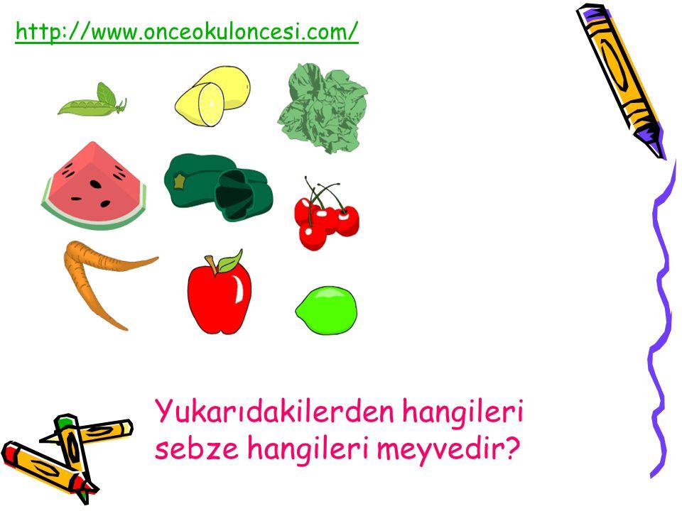 Yukarıdakilerden hangileri sebze hangileri meyvedir