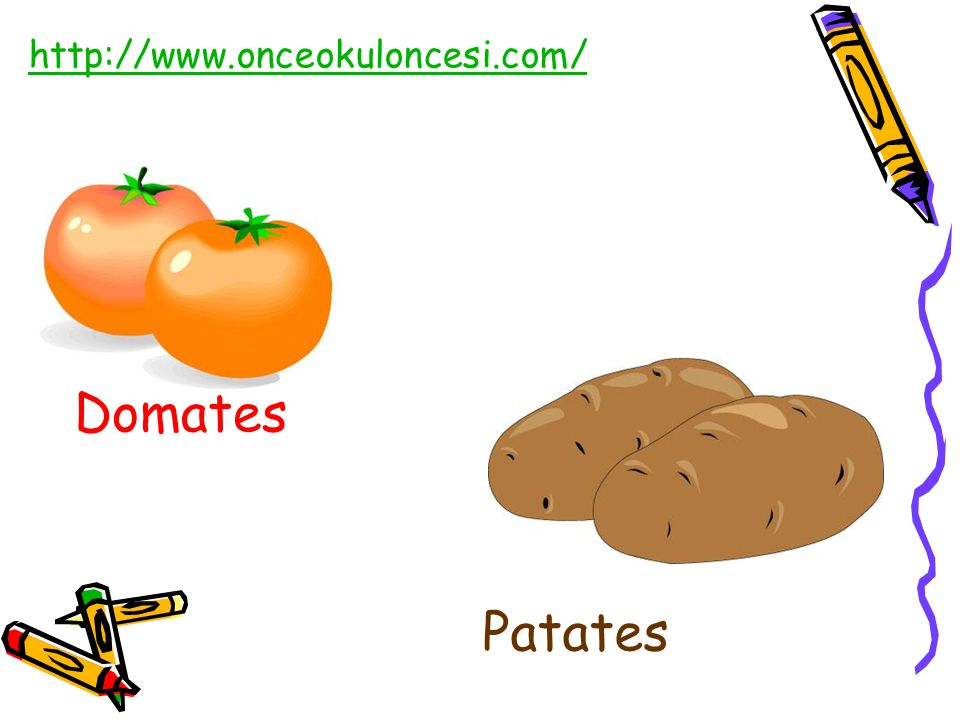 http://www.onceokuloncesi.com/ Domates Patates