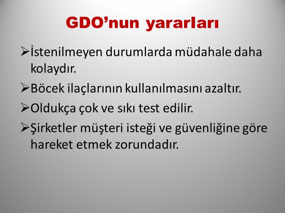 GDO'nun yararIarı İstenilmeyen durumlarda müdahale daha kolaydır.
