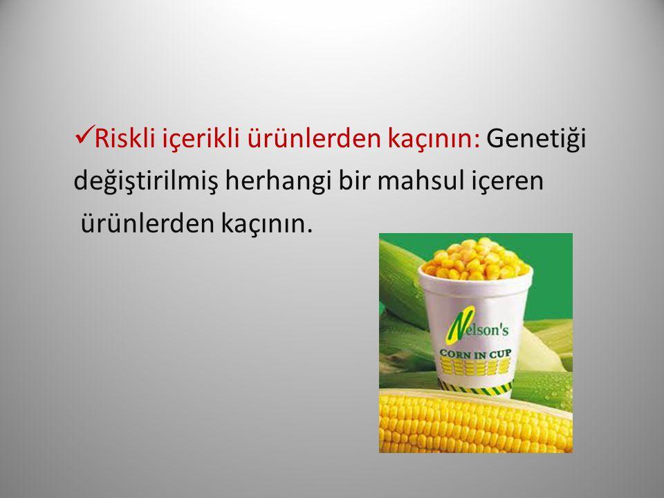 Riskli içerikli ürünlerden kaçının: Genetiği