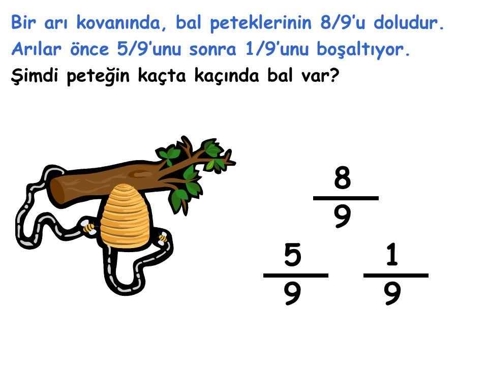 8 9 5 1 9 9 Bir arı kovanında, bal peteklerinin 8/9'u doludur.