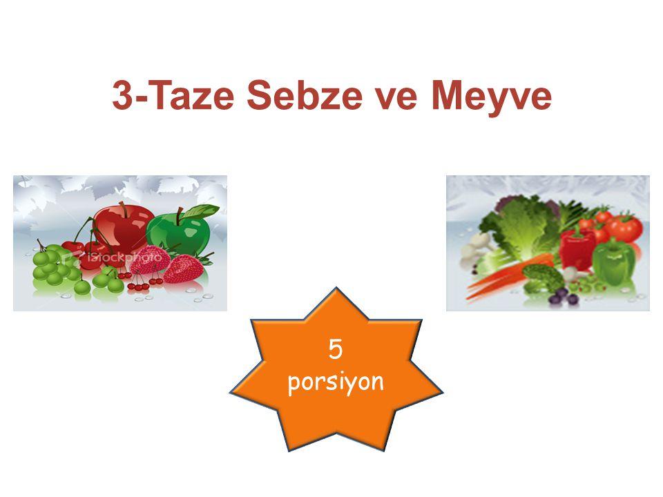 3-Taze Sebze ve Meyve 5 porsiyon