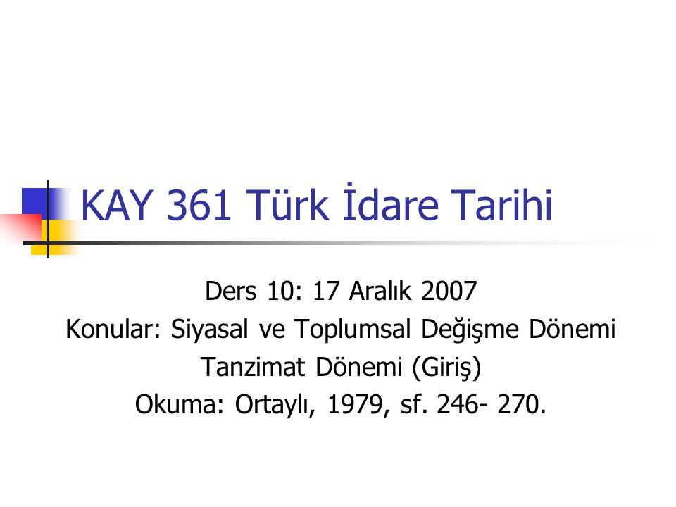 KAY 361 Türk İdare Tarihi Ders 10: 17 Aralık 2007