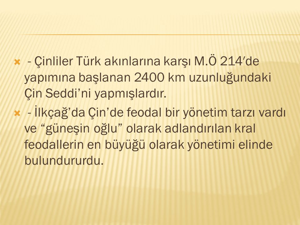 - Çinliler Türk akınlarına karşı M