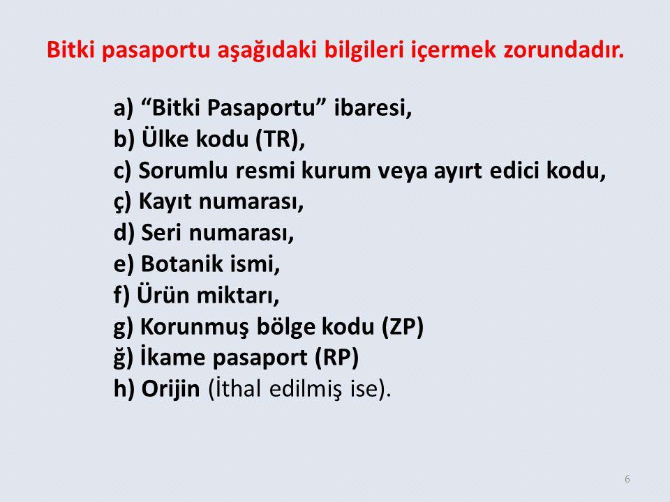 Bitki pasaportu aşağıdaki bilgileri içermek zorundadır.