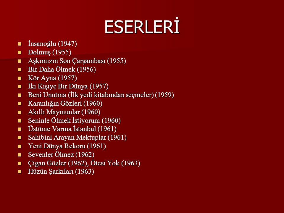 ESERLERİ İnsanoğlu (1947) Dolmuş (1955)