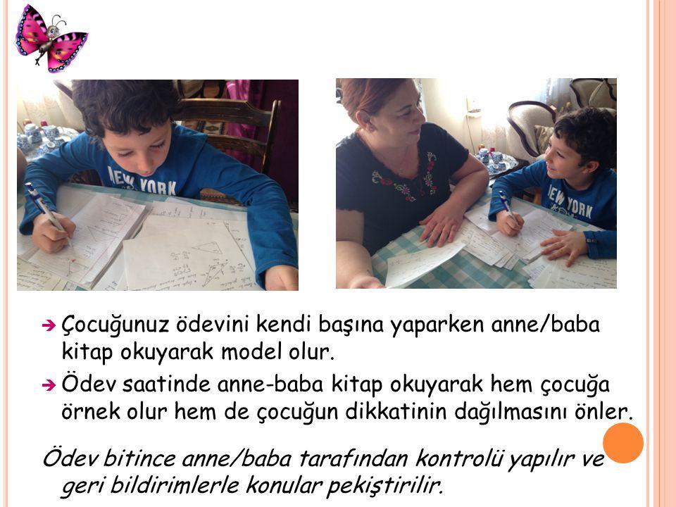 Çocuğunuz ödevini kendi başına yaparken anne/baba kitap okuyarak model olur.