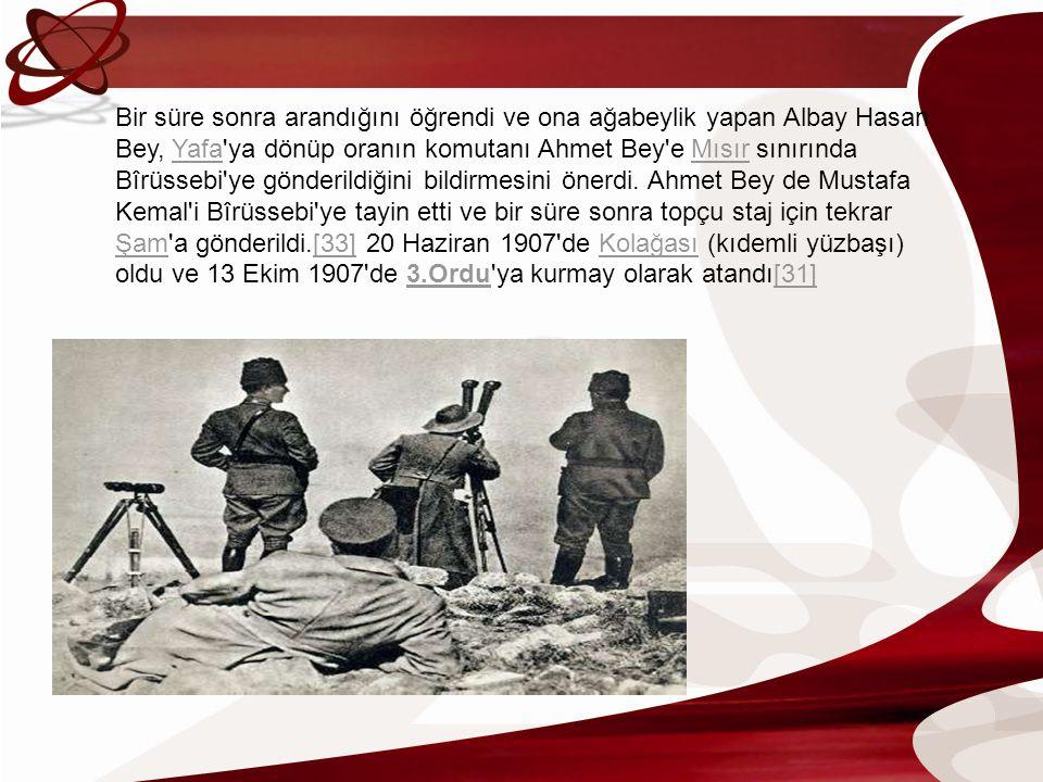 Bir süre sonra arandığını öğrendi ve ona ağabeylik yapan Albay Hasan Bey, Yafa ya dönüp oranın komutanı Ahmet Bey e Mısır sınırında Bîrüssebi ye gönderildiğini bildirmesini önerdi.