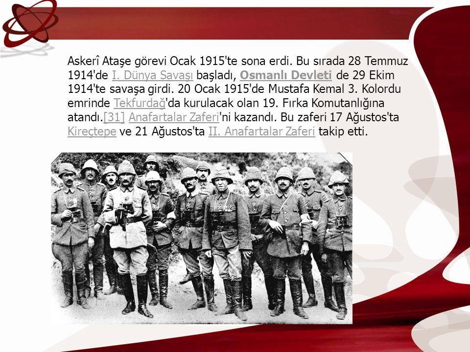 Askerî Ataşe görevi Ocak 1915 te sona erdi