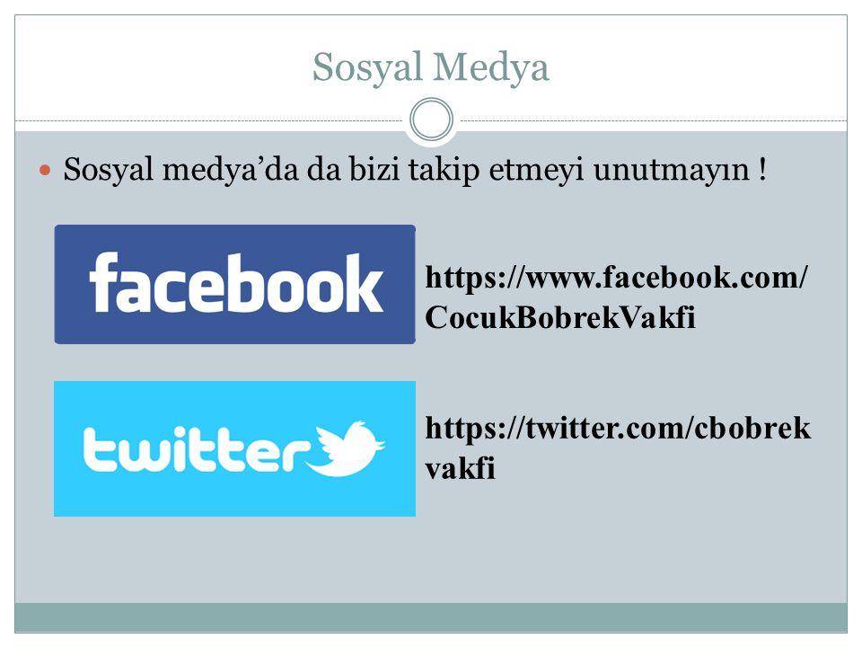 Sosyal Medya https://www.facebook.com/CocukBobrekVakfi