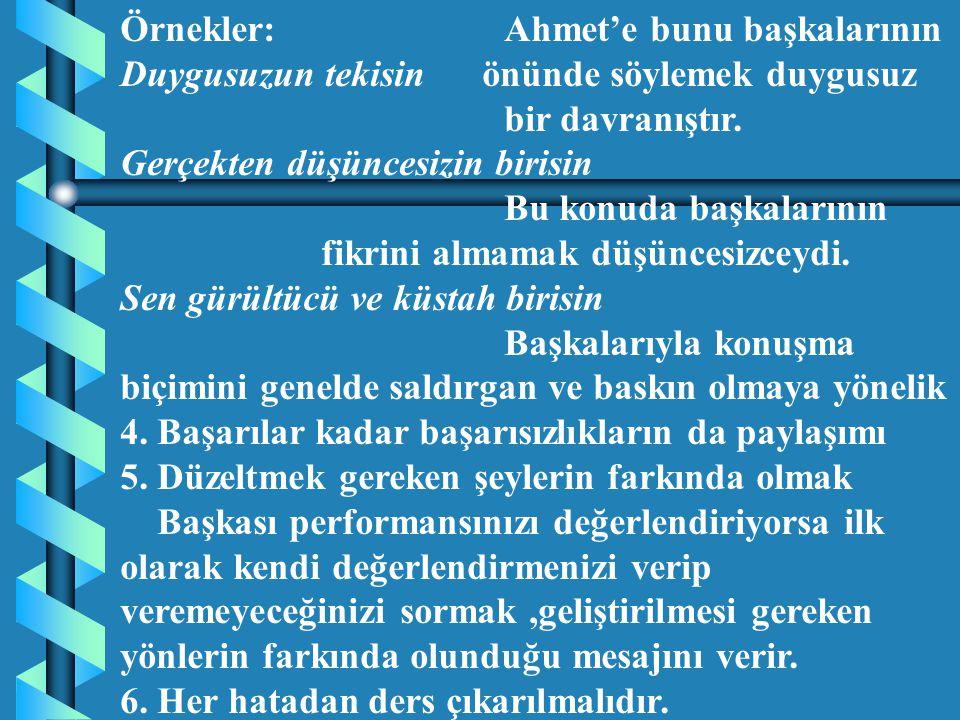 Örnekler: Ahmet'e bunu başkalarının