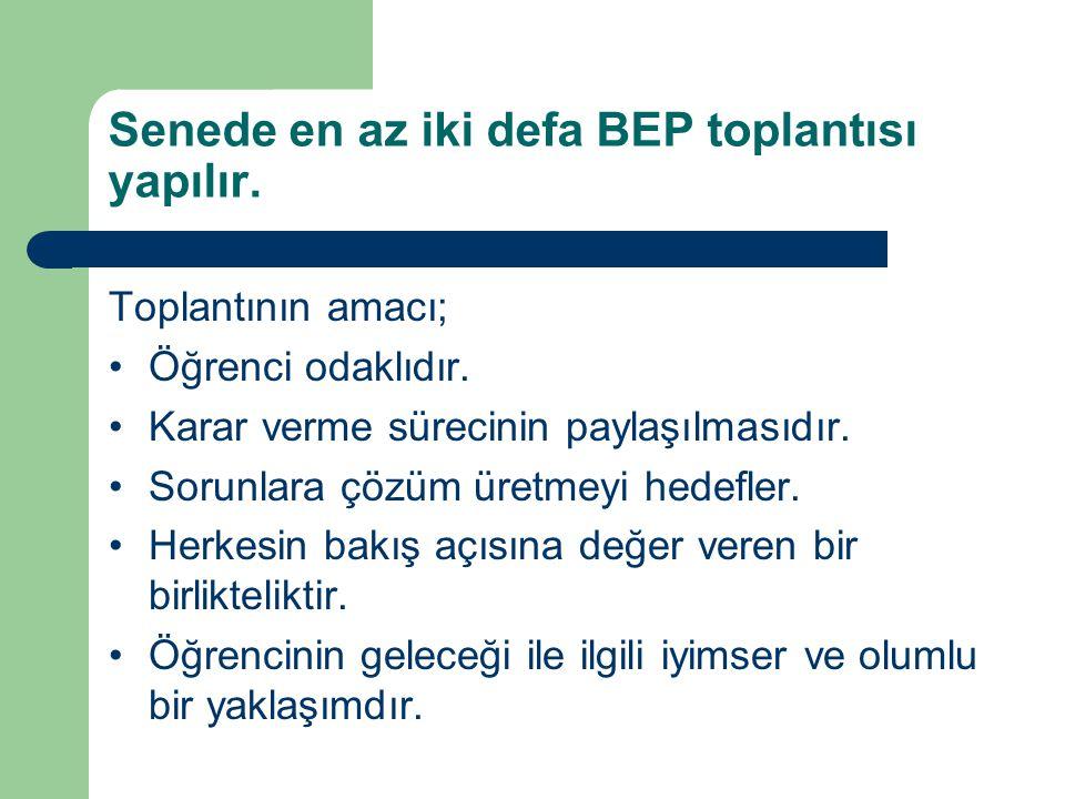 Senede en az iki defa BEP toplantısı yapılır.