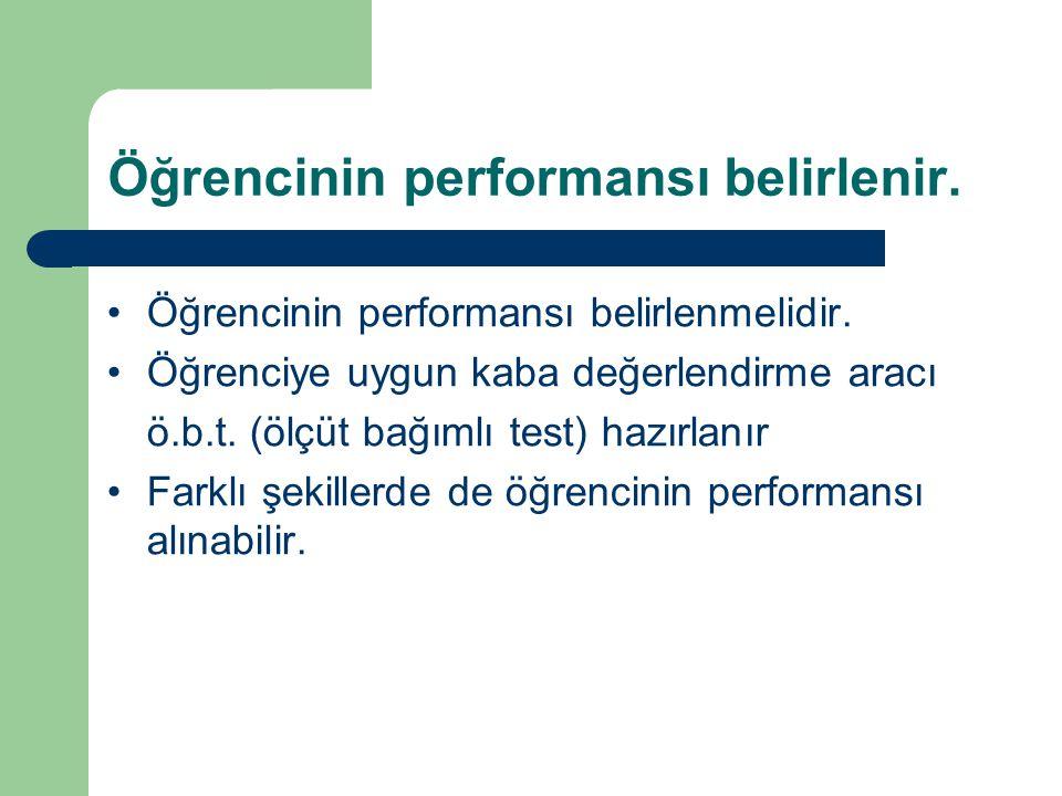 Öğrencinin performansı belirlenir.