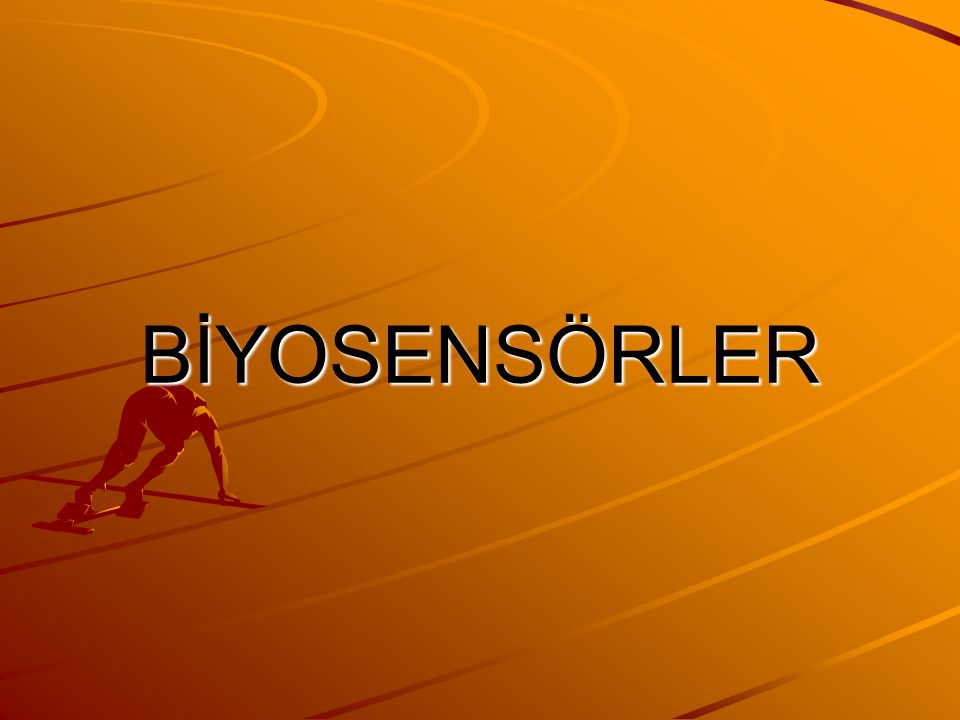 BİYOSENSÖRLER