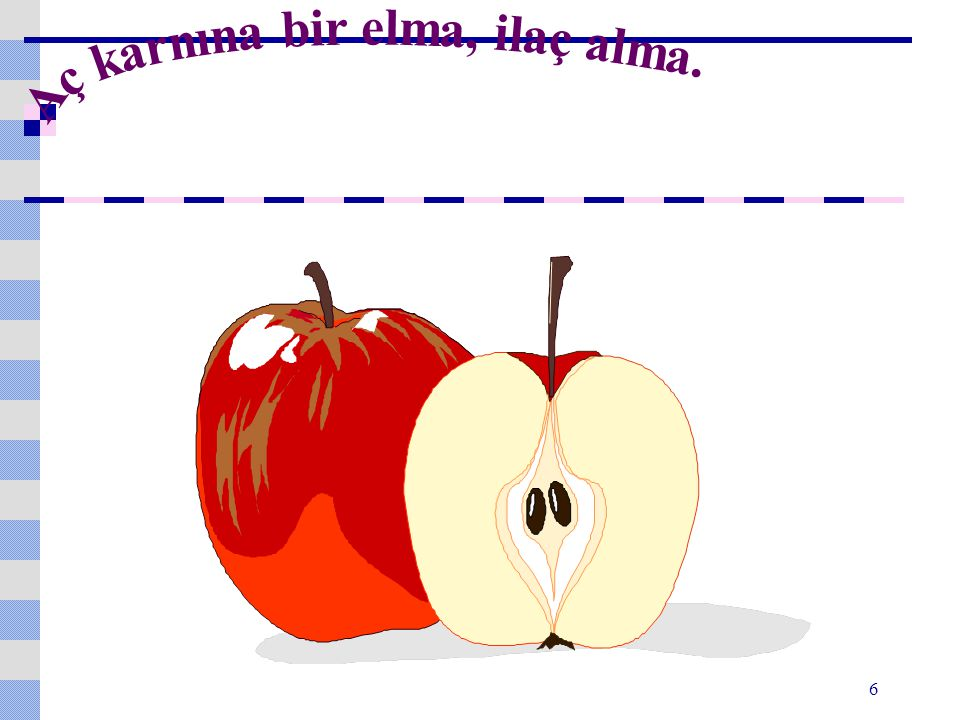 Aç karnına bir elma, ilaç alma.
