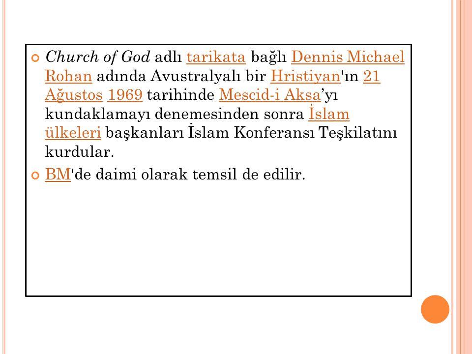 Church of God adlı tarikata bağlı Dennis Michael Rohan adında Avustralyalı bir Hristiyan ın 21 Ağustos 1969 tarihinde Mescid-i Aksa'yı kundaklamayı denemesinden sonra İslam ülkeleri başkanları İslam Konferansı Teşkilatını kurdular.