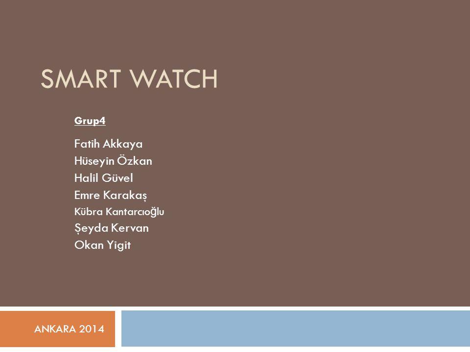 Smart Watch Hüseyin Özkan Halil Güvel Emre Karakaş Şeyda Kervan