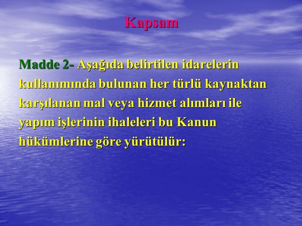 Kapsam Madde 2- Aşağıda belirtilen idarelerin