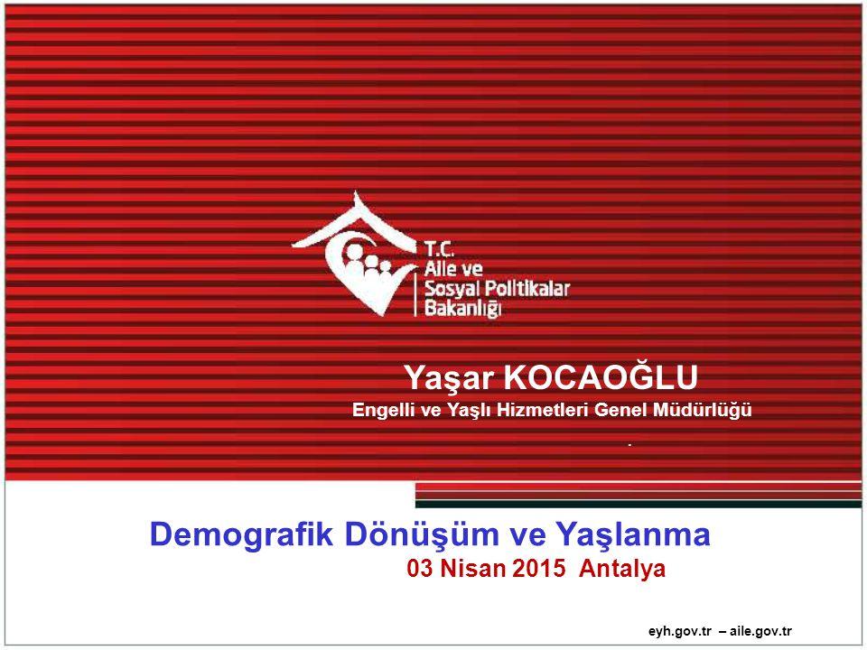 Yaşar KOCAOĞLU Demografik Dönüşüm ve Yaşlanma