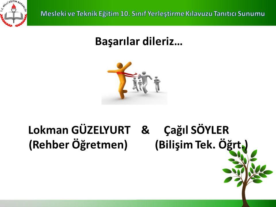 Lokman GÜZELYURT & Çağıl SÖYLER (Rehber Öğretmen) (Bilişim Tek. Öğrt.)