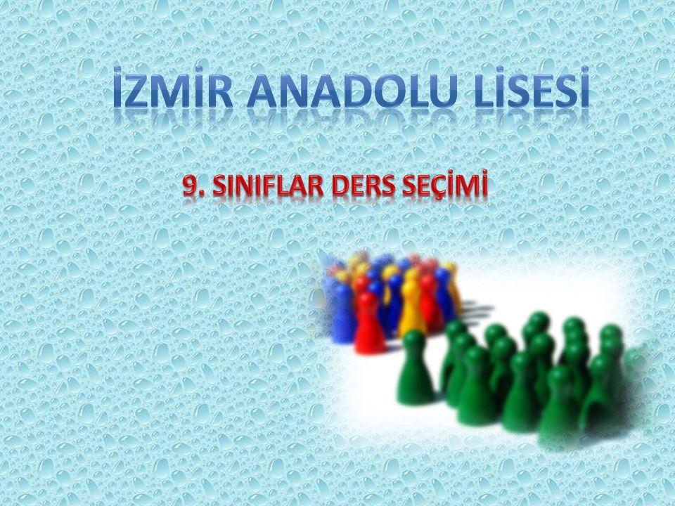 İZMİR ANADOLU LİSESİ 9. SINIFLAR DERS SEÇİMİ