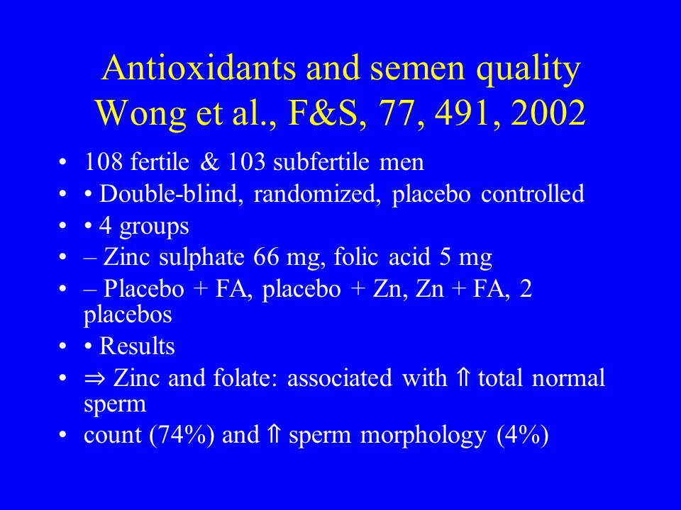 Antioxidants and semen quality Wong et al., F&S, 77, 491, 2002