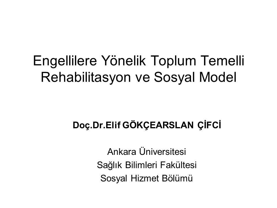 Engellilere Yönelik Toplum Temelli Rehabilitasyon ve Sosyal Model