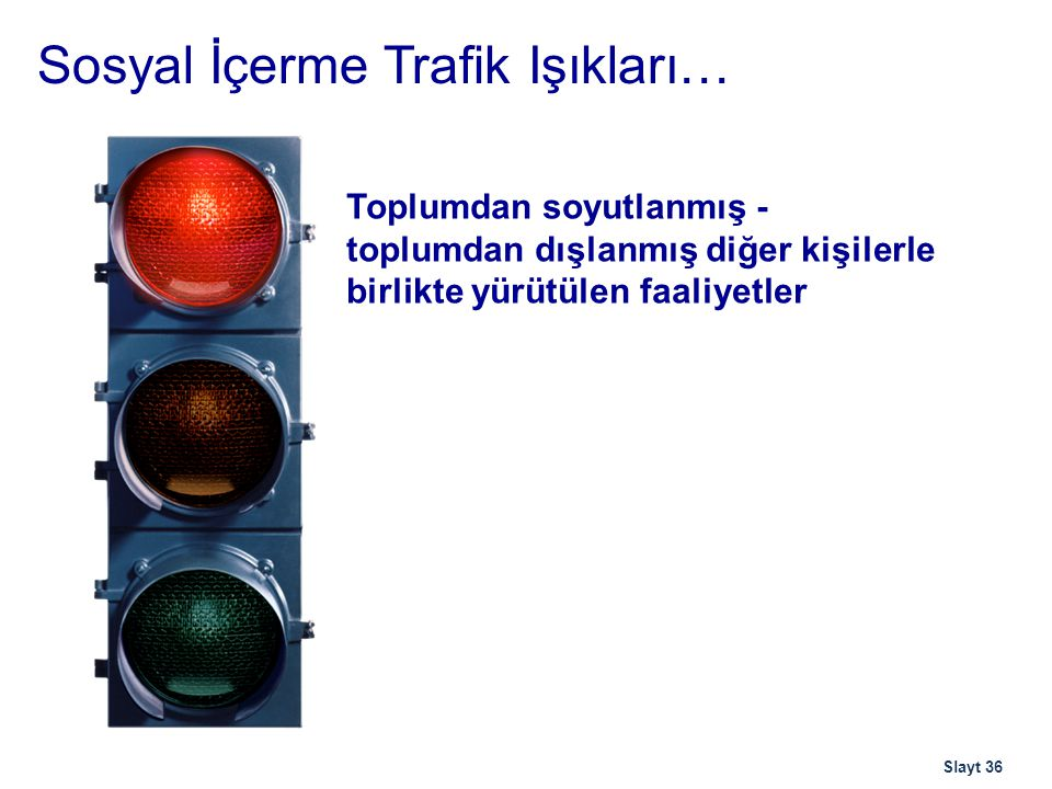 Sosyal İçerme Trafik Işıkları…