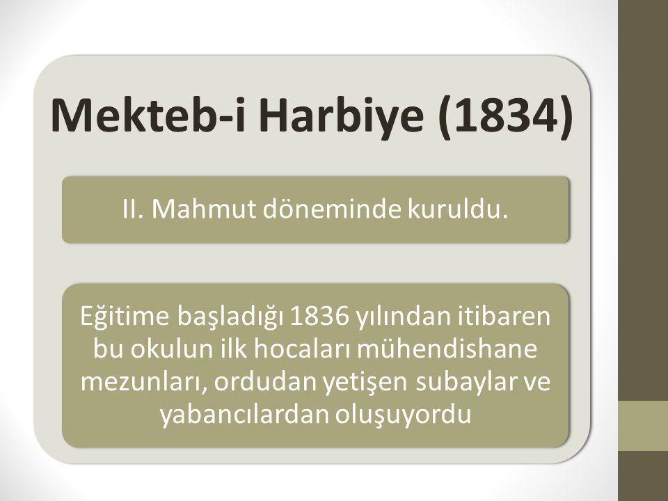 II. Mahmut döneminde kuruldu.
