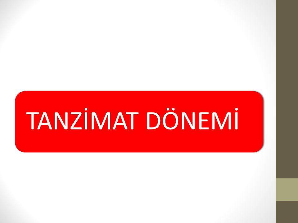 TANZİMAT DÖNEMİ