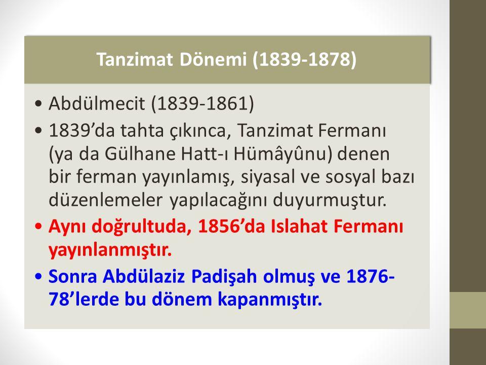 Tanzimat Dönemi (1839-1878) Abdülmecit (1839-1861)