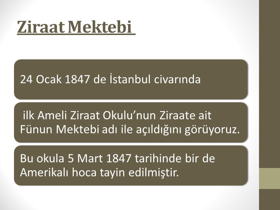 Ziraat Mektebi 24 Ocak 1847 de İstanbul civarında